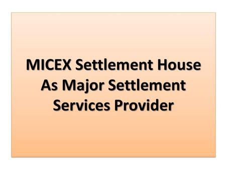 MICEX Settlement House As Major Settlement Services Provider.