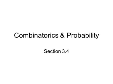 Combinatorics & Probability Section 3.4. Which Counting Technique? If the problem involves more than one category, use the Fundamental Principle of Counting.