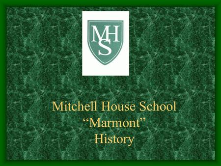 Mitchell House School Marmont History. This map from the 1700s shows McIsaacs Farm. It seems to be where Marmont is today.