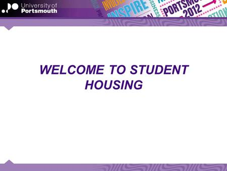 WELCOME TO STUDENT HOUSING
