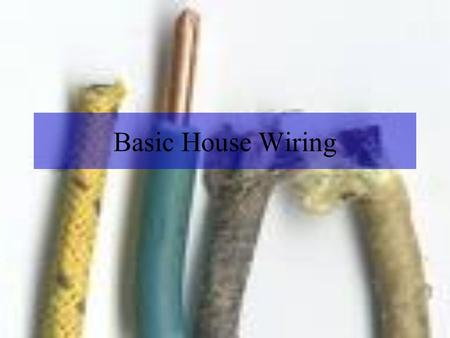 Basic House Wiring. Electrical Measurement Terms Amp - measures the rate of flow of electrical current Volt - measure of pressure or force pushing electricity.