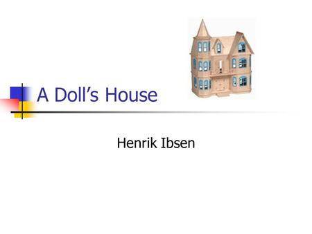 an analysis of the roles of the two women in a dolls house by henrik ibsen The playwright, henrik ibsen, denied that he had intentionally written a feminist play, preferring to think of it as humanist still, though, throughout this drama there is constant talk of women, their traditional roles, and the price they pay when they break with tradition.