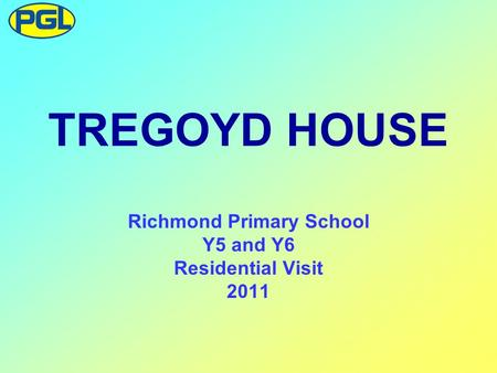TREGOYD HOUSE Richmond Primary School Y5 and Y6 Residential Visit 2011.