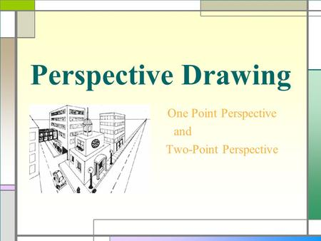 Perspective Drawing One Point Perspective and Two-Point Perspective.