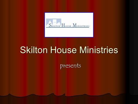 Skilton House Ministries presents. The Great Commission Christ gave to his church the Great Commission, Go into all the world and make disciples of every.