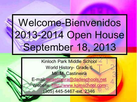 Welcome-Bienvenidos 2013-2014 Open House September 18, 2013 Kinloch Park Middle School World History- Grade 6 Mr. M. Castineira