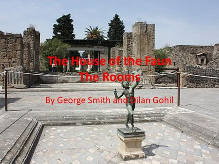 The House of the Faun The Rooms