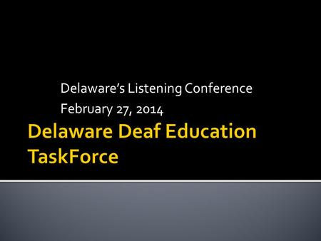 Delawares Listening Conference February 27, 2014.