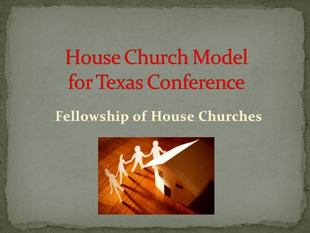 Fellowship of House Churches. in every city and village I saw jets of light shining from cities and villages, and from high places and low places of the.