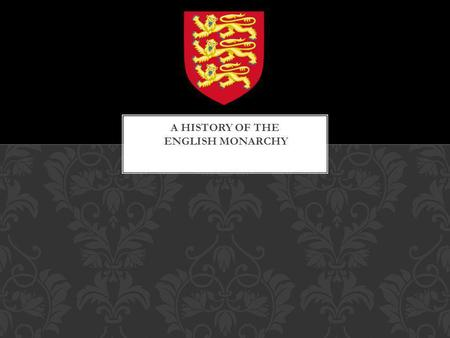 TIMELINE OF HOUSES This family, or House, supplied most of the kings of England between 800 and 1066 A.D. Egbert (802-839): First of line Alfred the.
