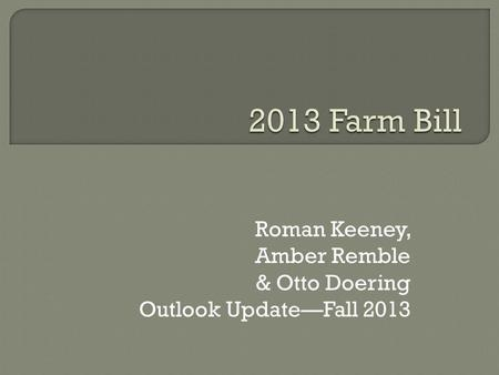 Roman Keeney, Amber Remble & Otto Doering Outlook UpdateFall 2013.