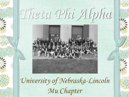 Theta Phi Alpha University of Nebraska-Lincoln Mu Chapter.