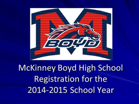 McKinney Boyd High School Registration for the 2014-2015 School Year.