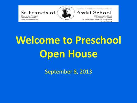 Welcome to Preschool Open House September 8, 2013.
