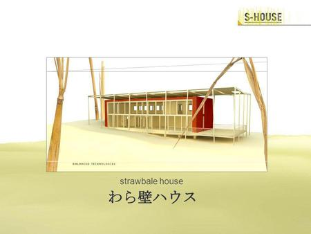 Strawbale house. Main challenge of this project is to develop...