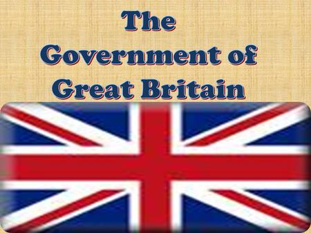 Good morning everyone! Now I am going to talk about the government system of Great Britain. And I hope you can catch some information. Ok! Get started!