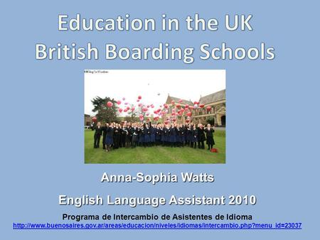 Anna-Sophia Watts English Language Assistant 2010 Programa de Intercambio de Asistentes de Idioma