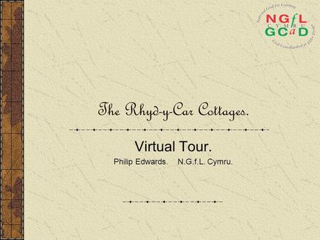 The Rhyd-y-Car Cottages. Virtual Tour. Philip Edwards. N.G.f.L. Cymru.