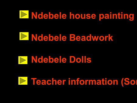 Ndebele house painting Ndebele Beadwork Ndebele Dolls Teacher information (Song)