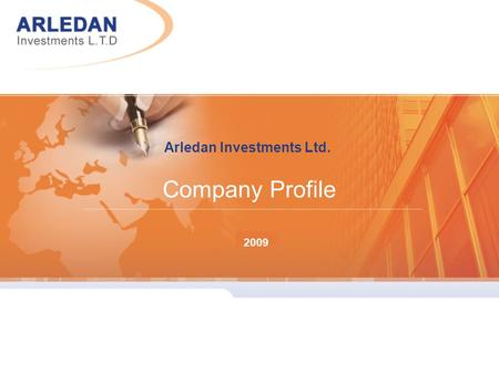 2007 Arledan Investments Ltd. Company Profile 2008 2009.