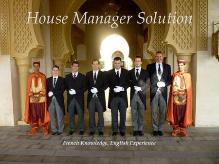 House Manager Solution French Knowledge, English Experience.