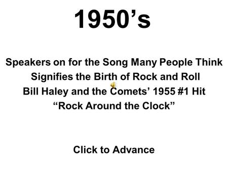 1950s Speakers on for the Song Many People Think Signifies the Birth of Rock and Roll Bill Haley and the Comets 1955 #1 Hit Rock Around the Clock Click.