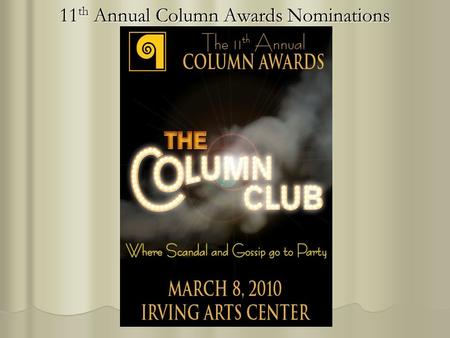 11 th Annual Column Awards Nominations. Best Musical - Equity SWEENEY TODD – Casa Mañana SWEENEY TODD – Casa Mañana RUTHLESS! THE MUSICAL – FMPAT RUTHLESS!