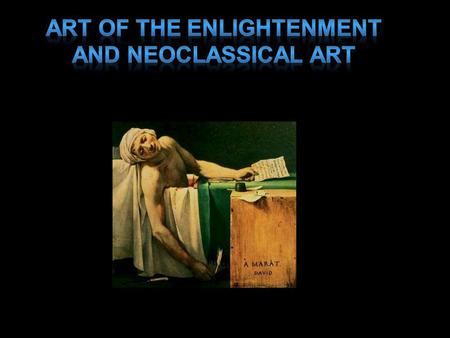 Age of Enlightenment A new way of thinking critically about the world and about humankind, independent of religion, myth, or tradition, and instead.