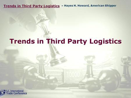 Trends in Third Party Logistics – Hayes H. Howard, American Shipper.