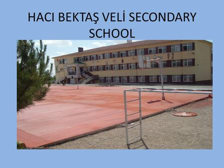 HACI BEKTAŞ VELİ SECONDARY SCHOOL. There are two types of Primary schools; Public Schools and Private Schools. A private school is usually referred to.