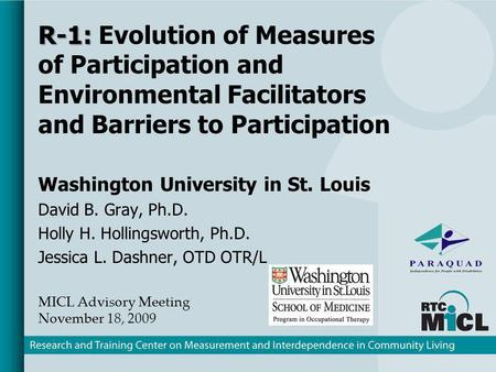 R-1: R-1: Evolution of Measures of Participation and Environmental Facilitators and Barriers to Participation Washington University in St. Louis David.