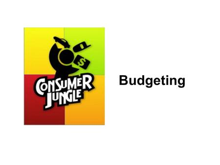 Budgeting. What is a Budget? A plan for spending and saving money Most people think budgets are: –Rigid and inflexible –Painful – who wants to eat Top.