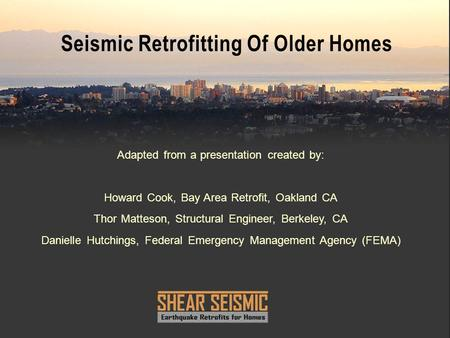 Seismic Retrofitting Of Older Homes