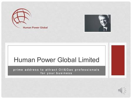 prime address to attract Oil&Gas professionals for your business Human Power Global Limited.