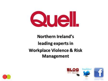 Northern Irelands leading experts in Workplace Violence & Risk Management.