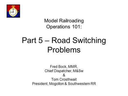 Model Railroading Operations 101: Part 5 – Road Switching Problems
