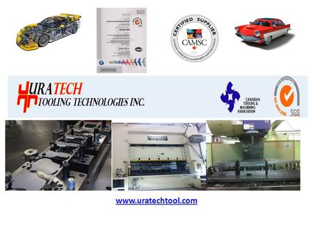 Www.uratechtool.com. We take immense pleasure in introducing to you Uratech Tooling Technologies - Oakville, a seven year old Automotive Tool & Die company,
