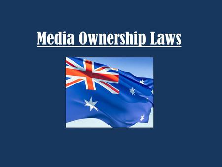 Media Ownership Laws. Origin of regulatory powers o Section 51 of the Australian Constitution states: The Parliament shall, subject to this Constitution,