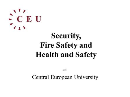 Security, Fire Safety and Health and Safety at Central European University.