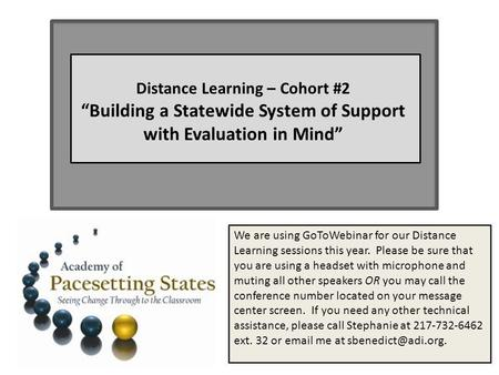 We are using GoToWebinar for our Distance Learning sessions this year. Please be sure that you are using a headset with microphone and muting all other.