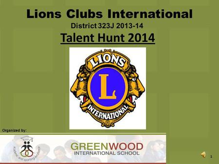 Talent Hunt 2014 Lions Clubs International District 323J 2013-14 Organized by: 1.