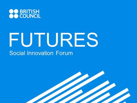 FUTURES Social Innovation Forum. FUTURES is a platform for social innovation which brings together the private sector, public sector, not-for-profit organisations.