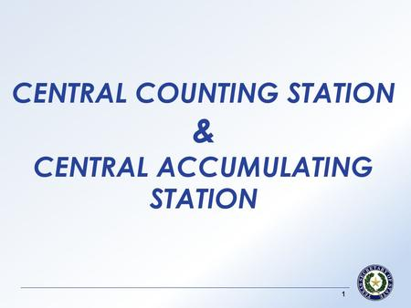 CENTRAL COUNTING STATION & CENTRAL ACCUMULATING STATION 1.