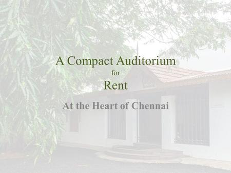 A Compact Auditorium for Rent At the Heart of Chennai.