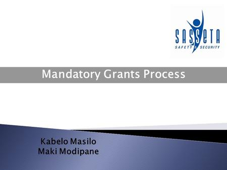 Kabelo Masilo Maki Modipane Mandatory Grants Process.