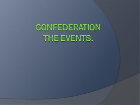 Confederation The Events.