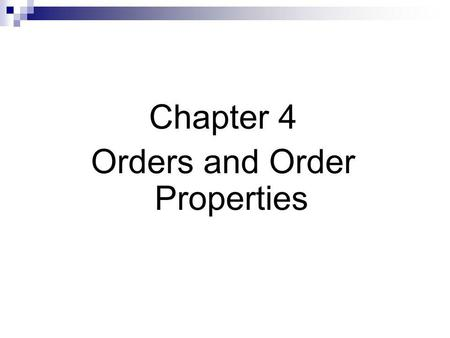 Chapter 4 Orders and Order Properties. Orders Orders are instructions to trade that traders give to brokers and exchanges that arrange their trades. Orders.