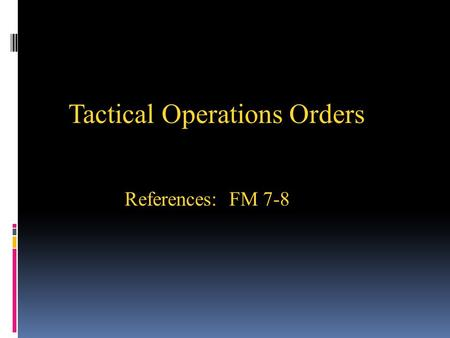 Tactical Operations Orders
