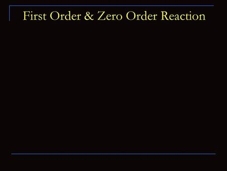 First Order & Zero Order Reaction. Rate The rate of a chemical reaction of process Is the velocity with which the reaction occurs. For drug A (decreasing)