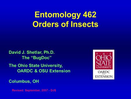 Entomology 462 Orders of Insects
